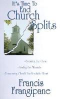 Ebook It's Time to End Church Splits Epub Francis Frangipane Apps Read Mobile