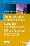 The Securitization of Climate Change  Australian and United States  Military Responses  2003   2013