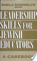 Leadership Skills for Jewish Educators