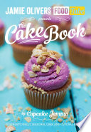 Jamie S Food Tube The Cake Book