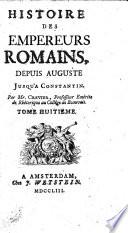 Histoire des empereurs romains, depuis Auguste jusqu'à Constantin. With maps