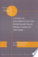 A Guide to Documents on the Arab Palestinian Israeli Conflict