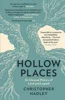 Hollow Places  An Unusual History of Land and Legend Book PDF