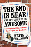 The End Is Near and It s Going to Be Awesome