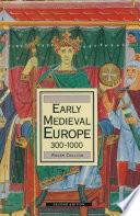 Early Medieval Europe 300 1000