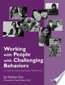 Working With People With Challenging Behaviors A Guide For Maintaining Positive Relationships