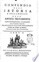 Compendio dell istoria e della morale dell Antico Testamento con spiegazioni e riflessi del signor abate Francesco Filippo Mezanguy prefetto del collegio di Beauvais  Traduzione dal francese