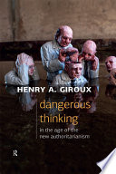 Dangerous Thinking in the Age of the New Authoritarianism The United States Into A New Form Of