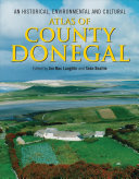 An Historical  Environmental and Cultural Atlas of County Donegal