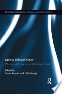 Media Independence [electronic resource] : Working with Freedom or Working for Free?