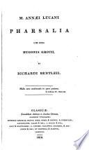 M  Ann  i Lucani Pharsalia cum notis H  Grotii  et R  Bentleii   Edited by R  Cumberland