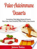 Paleo Autoimmune Desserts  Scrumptious Paleo Baking Recipes   Desserts