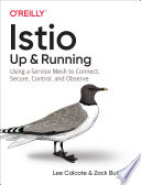 Istio: Up And Running : microservices architecture. but now that you're...