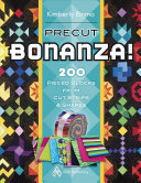 Precut Bonanza! : from your stash! follow kimberly's easy...