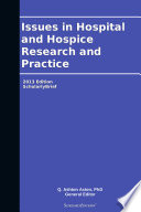 Issues In Hospital And Hospice Research And Practice 2013 Edition book