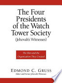 The Four Presidents Of The Watch Tower Society Jehovah S Witnesses