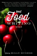 . Best Food Writing 2015 .