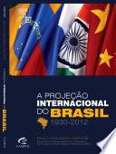 A Proje O Internacional Do Brasil 1930 2012