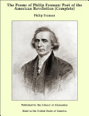 The Poems of Philip Freneau: Poet of the American Revolution (Complete)