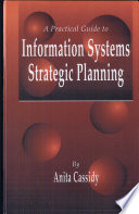 A Practical Guide to Information Systems Strategic Planning