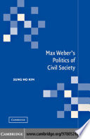 Max Weber s Politics of Civil Society