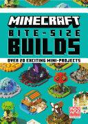 Minecraft Bite-Size Builds Book
