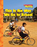 This Is The Way We Go To School : of vehicles or on animals as well as...