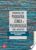 Manual De Psiquiatr A Cl Nica Y Psicopatolog A Del Adulto