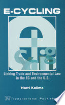 E Cycling  Linking Trade and Environmental Law in the EC and the U S