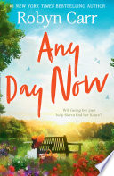 Any Day Now  Sullivan s Crossing  Book 2