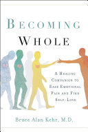 Becoming Whole: A Healing Companion to Help Untangle Your Heart
