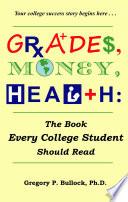 Grades, Money, Health