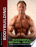 Bodybuilding Successful Natural Healthy