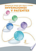 Apprender del pasado para crear el futuro  Invenciones y patentes
