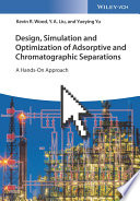 Design  Simulation and Optimization of Adsorptive and Chromatographic Separations  A Hands On Approach