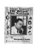 J  Edgar Hoover s FBI Wired the Nation