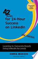 42 Rules for 24 Hour Success on LinkedIn  2nd Edition
