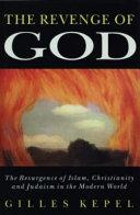 The Revenge of God Modern World Focussing On Radical
