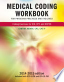 Medical Coding Workbook for Physician Practices and Facilities 2014 2015 Edition