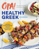 Opa The Healthy Greek Cookbook