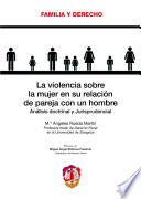 La violencia sobre la mujer en su relación de pareja con un hombre