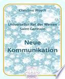 Universeller Rat der Weisen   Saint Germain  Neue Kommunikation