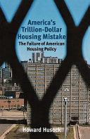 America s Trillion dollar Housing Mistake