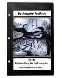 Phineas Finn  the Irish Member Novel by Anthony Trollope   Com Set Vol 1  and 2