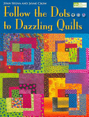 Follow the Dots-- to Dazzling Quilts