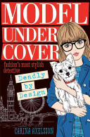 Model Under Cover 03. Deadly by Design by Carina Axelsson