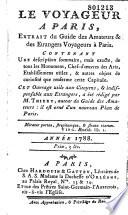 Le Voyageur    Paris  extrait du guide des Amateurs et des   trangers  voyageurs    Paris    Cet ouvrage    a   t   r  dig   par M  Thiery     Ann  e 1788     Ep  d  d     Mgr  de Villedeuil