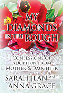 download ebook my diamonds in the rough: confessions of adoption from mother & daughter pdf epub