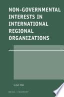 Non Governmental Interests In International Regional Organizations