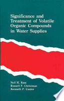 Significance and Treatment of Volatile Organic Compounds in Water Supplies